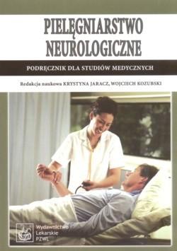 Okładka książki Pielęgniarstwo neurologiczne