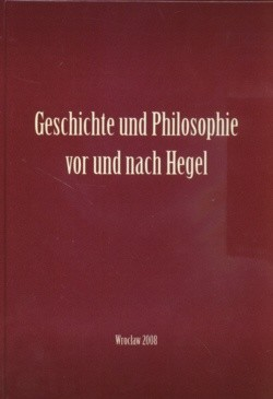Okładka książki Geschichte Und Philosophie Vor Und Nach Hegel