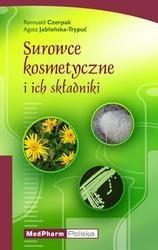 Okładka książki Surowce kosmetyczne i ich składniki. Część teoretyczna i ćwiczenia laboratoryjne