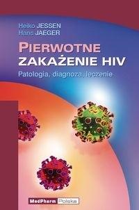 Okładka książki Pierwotne, zakażenie HIV. Patologia, diagnoza, leczenie