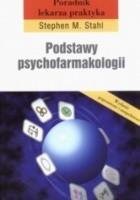 Podstawy psychofarmakologii. Poradnik lekarza praktyka