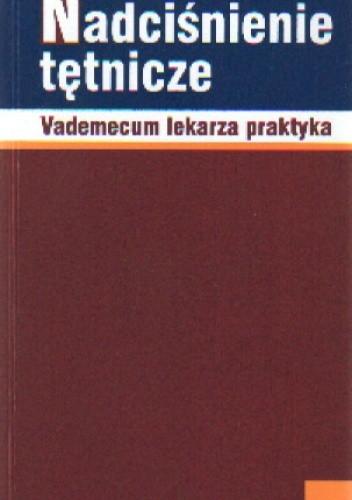 Okładka książki Nadciśnienie tętnicze. Vademecum lekarza praktyka