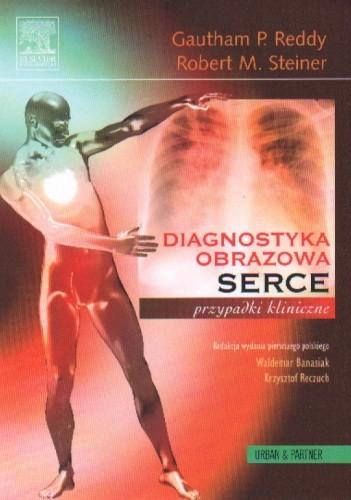 Okładka książki Serce - Seria Diagnostyka Obrazowa Przypadki Kliniczne