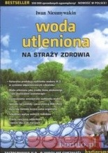 Woda utleniona na stray zdrowia -  Nieumywakin Ivan