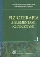 Fizjoterapia z elementami klinicznymi t.1/2