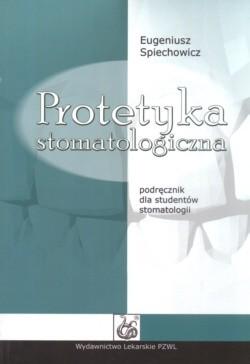 Okładka książki Protetyka stomatologiczna Podręcznik dla studentów stomatologii