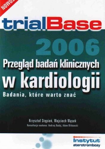 Okładka książki trialBase 2006. Przegląd badań klinicznych w kardiologii. Badania, które warto znać