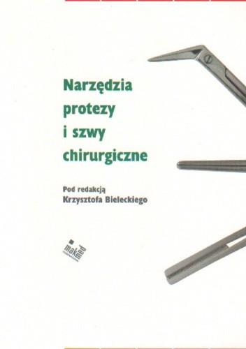 Okładka książki Narzędzia, protezy i szwy chirurgiczne