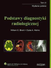 Okładka książki Podstawy diagnostyki radiologicznej. Tom 3