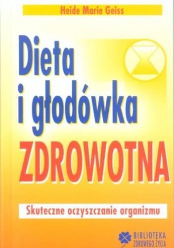 Okładka książki Dieta i głodówka zdrowotna. Skuteczne oczyszczanie organizmu