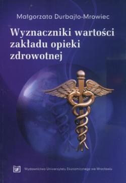 Okładka książki Wyznaczniki wartości zakładu opieki zdrowotnej