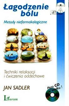 Okładka książki Łagodzenie bólu. Metody niefarmakologiczne