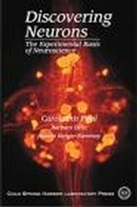Okładka książki Discovering Neurons Experimental Basis of Neuroscience