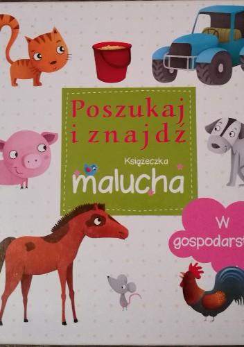 Okładka książki Poszukaj i znajdź. Książeczka malucha. W gospodarstwie
