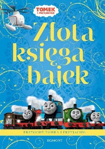 Okładka książki Złota księga bajek. Przygody Tomka i przyjaciół