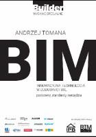 BIM – Innowacyjna technologia w budownictwie. Podstawy, standardy, narzędzia
