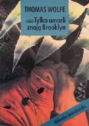 Okładka książki Tylko umarli znają Brooklyn