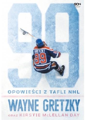 Okładka książki Wayne Gretzky. Opowieści z tafli NHL