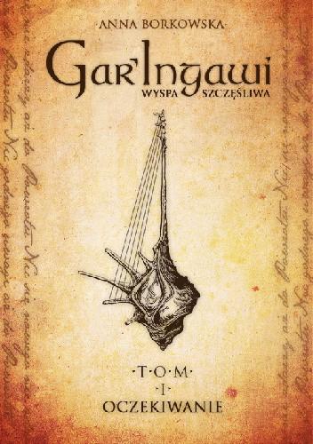 Okładka książki Gar'Ingawi Wyspa Szczęśliwa. Tom 1 Oczekiwanie