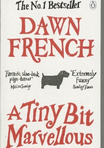 Okładka książki A Tiny Bit Marvellous