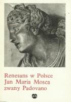 Renesans w Polsce. Jan Maria Mosca zwany Padovano