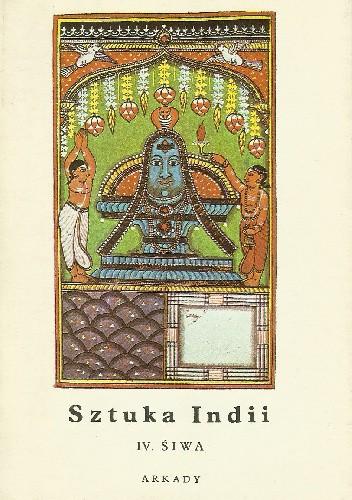 Okładka książki Sztuka Indii IV. Śiwa