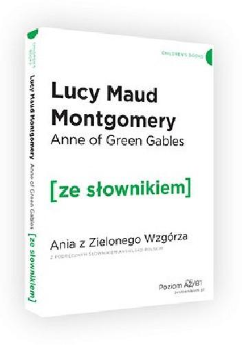 Okładka książki Anne of Green Gables. Ania z Zielonego Wzgórza z podręcznym słownikiem angielsko-polskim