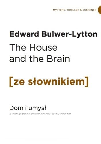 Okładka książki The House and the Brain. Dom i Umysł z podręcznym słownikiem angielsko-polskim