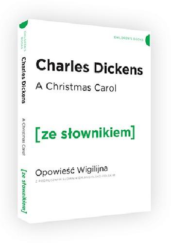 Okładka książki A Christmas Carol. Opowieść Wigilijna z podręcznym słownikiem angielsko-polskim