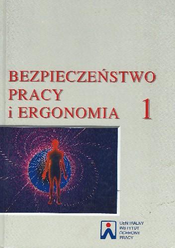 Okładka książki Bezpieczeństwo pracy i ergonomia 1