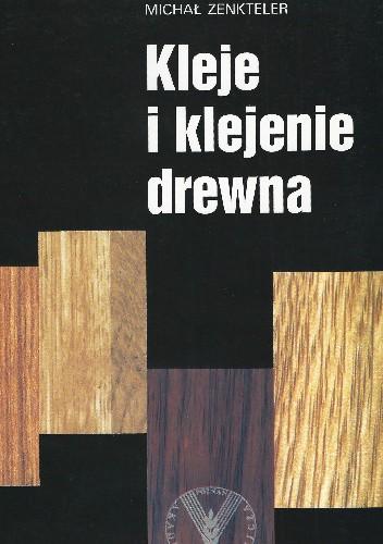 Okładka książki Kleje i klejenie drewna