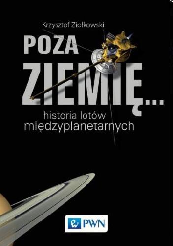 Okładka książki Poza Ziemię ... Historia lotów międzyplanetarnych