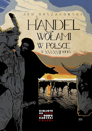 Okładka książki Handel wołami w Polsce w XVI-XVIII wieku