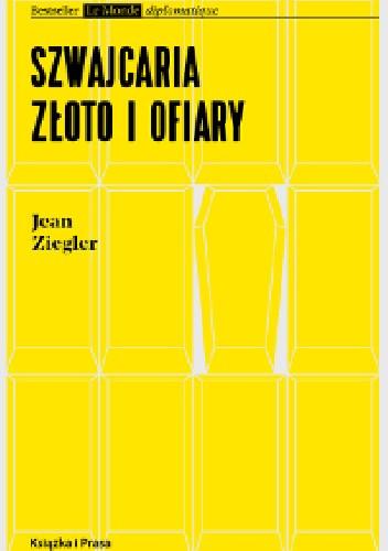 Okładka książki Szwajcaria, złoto i ofiary