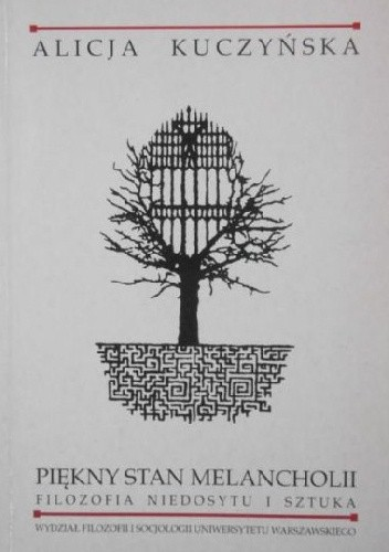 Okładka książki Piękny stan melancholii. Filozofia niedosytu i sztuka