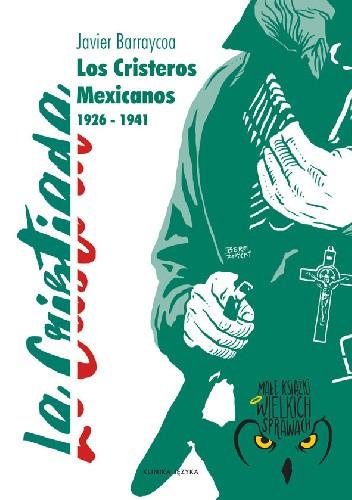 Okładka książki Cristiada - Los Cristeros Mexicanos 1926 - 1941