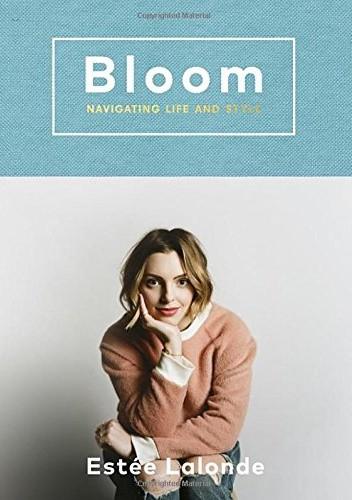 Okładka książki Bloom: navigating life and style
