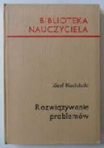 Okładka książki Rozwiązywanie problemów