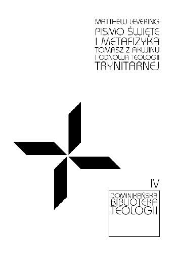 Okładka książki Pismo Święte i metafizyka. Tomasz z Akwinu i odnowa teologii trynitarnej.