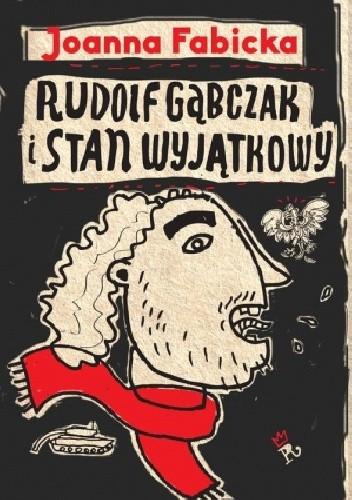 Okładka książki Rudolf Gąbczak i stan wyjątkowy