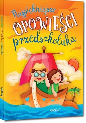 Okładka książki Najpiękniejsze opowieści przedszkolaka