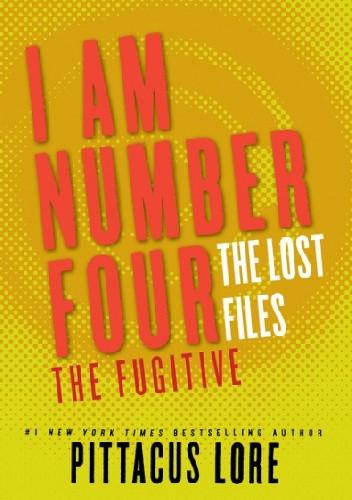 Okładka książki I Am Number Four: The Lost Files: The Fugitive