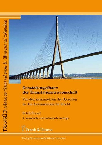Okładka książki Entwicklungslinien der Translationswissenschaft. Von den Asymmetrien der Sprachen zu den Asymmetrien der Macht