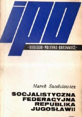 Okładka książki Socjalistyczna Federacyjna Republika Jugosławii