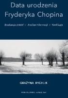 Data urodzenia Fryderyka Chopina. Ewaluacja źródeł, analiza informacji, konkluzja.