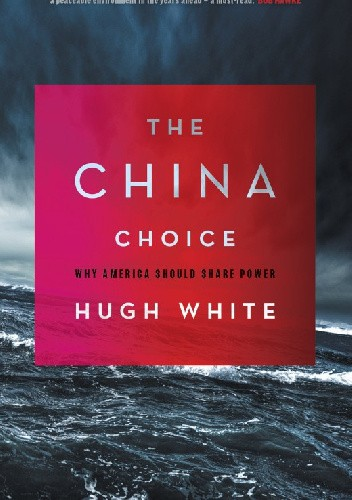 Okładka książki The China Choice: Why America Should Share Power