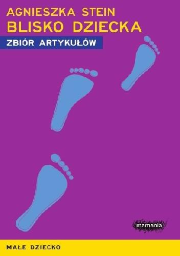 Okładka książki Blisko dziecka. Zbiór artykułów