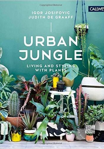 Okładka książki Urban Jungle: Living and Styling with Plants