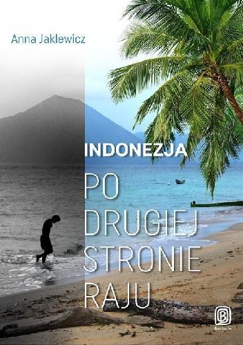 Okładka książki Indonezja. Po drugiej stronie raju