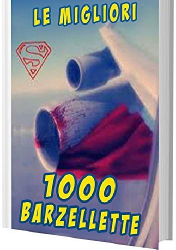 Okładka książki 1000 Barzellette: Le migliori 1000 barzellette